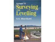 Surveying and Levelling | Volume 2 | S.S Bhavikatti