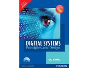 Digital Systems : Principles and Design (For Anna University) | Raj Kamal