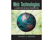 Web Technologies A Computer Science Perspective | Jeffrey C. Jackson