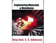 Engineering Materials and Metallurgy | Anup Goel, S S Sabharwal