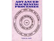 Advanced Machining Processes | Vijay K.Jain