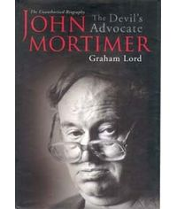 John Mortimer: The Devil's Advocate (The Unauthorised Biography) (Second Indian Reprint)