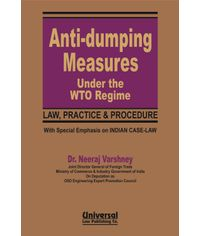 Anti-dumping Measures under the WTO Regime (Law, Practice & Procedure) with Special Emphasis on Indian Case-Law