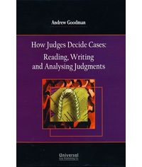 How Judges Decide Cases: Reading, Writing and Analysing Judgments, (Second Indian Reprint),