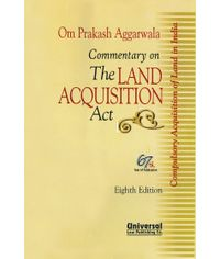 Commentary on the Land Acquisition Act, 8th Edn.