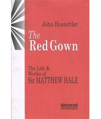 Red Gown - The Life & Works of Sir, Matthew Hale (First Indian Reprint)