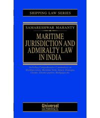 Maritime Jurisdiction and Admiralty Law in India, 2009 Edn.,(Reprint)