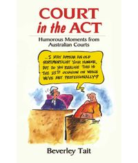 Court in the Act - Humorous Moments from Australian Courts, (Indian Economy Reprint)