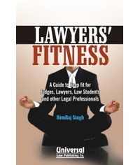 Lawyers' Fitness - A Guide to keep fit for Judges, Lawyers, Law Students and other Legal Professionals