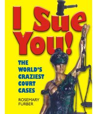 I Sue You! The World`s Craziest Court Cases, (Indian Economy Reprint)