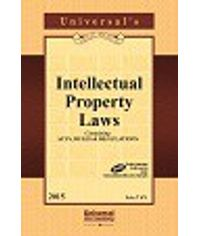 Intellectual Property Laws (Containing Acts, Rules & Regulations)
