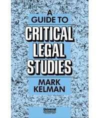 Guide to Critical Legal Studies, (First Indian Reprint)