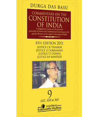 Durga Das Basu?s Commentary on the Constitution of India, 8th edn. 2011, Vol. 9 (HB)