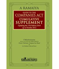 A RAMAIYA?S GUIDE TO THE COMPANIES ACT?CUMULATIVE SUPPLEMENT (UPDATING THE 17TH EDITION 2010 UP TO OCTOBER 2012)