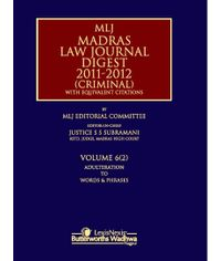 MLJ?S MADRAS LAW JOURNAL DIGEST 2011-2012 (CRIMINAL) WITH EQUIVALENT CITATIONS; VOLUME 6 (2)