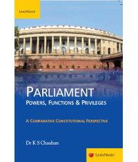 Dr K S Chauhan Parliament: Powers, Functions and Privileges
