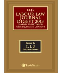 LLJ's Labour Law Journal Digest 2013 (January to September)