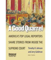 Good Quarrel  America's top legal reporters share stories from inside the supreme court, (First Indian Reprint)