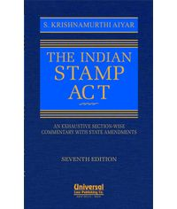 Indian Stamp Act  An Exhaustive Sectionwise Commentary with State Amendments, 7th Edn.