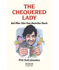 Chequered Lady  And other Tales from Australian Courts, (First Indian Reprint)