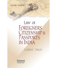 Law of Foreigners, Citizenship & Passports in India, 2nd Edn.