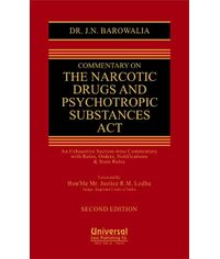 Commentary on The Narcotic Drugs and Psychotropic Substances Act  An Exhaustive Sectionwise Commentary with Rules, Orders, Notifications & State Rules, 2nd Edn.
