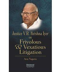 Justice V.R. Krishna Iyer on Frivolous & Vexatious Litigation