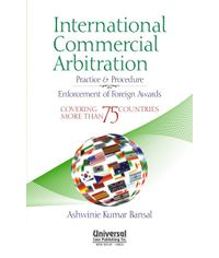 International Commercial Arbitration Practice & Procedure  Enforcement of Foreign Awards (Covering more than 75 Countries)