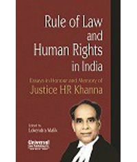 Rule of Law and Human Rights in India  Essays in Honour and Memory of Justice HR Khanna