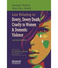 Law Relating to Dowry, Dowry Death, Cruelty to Women & Domestic Violence, 2nd Edn.