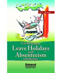 Law Relating to Leave Holidays and Absenteeism in Industries,10th Edn.