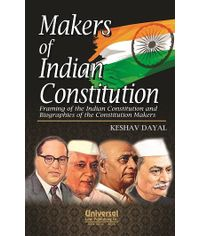 Makers of Indian Constitution  Framing of the Indian Constitution and Biographies of the Constitution Makers, 2nd Edn.