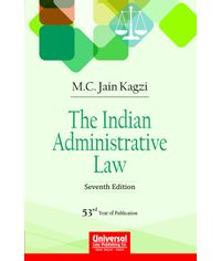 Indian Administrative Law, 7th Edn. (53rd Year of Publication)