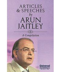 Articles and Speeches by Arun Jaitley  A Compilation