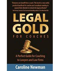 Legal Gold for Coaches  A Perfect Guide for Coaching to Lawyers and Law Firms (First Indian Reprint)