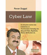 Cyber Law  An exhaustive section wise Commentary on The Information Technology Act along with Rules, Regulations, Policies, Notifications etc.