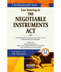 Law Relating to Negotiable Instruments Act with Exhaustive Comments and CaseLaw on DISHONOUR OF CHEQUES along with Special Chapters on BAIL under DISHONOUR OF CHEQUES and ACQUITTAL OF ACCUSED, 12th Edn.