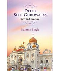 Delhi Sikh Gurdwaras Law & Practice