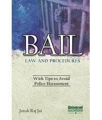 Bail Law and Procedures - With Tips to Avoid Police Harassment, 6th Edn. (Reprint)