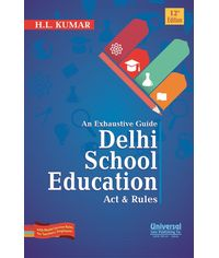 Exhaustive Guide Delhi School Education Act & Rules, 12th Edn.