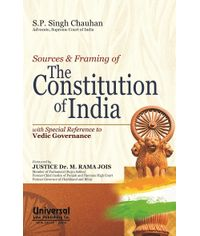 Sources & Framing of the Constitution of India with Special Reference to Vedic Governance,, (Reprint)