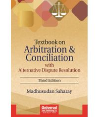 Textbook on Arbitration and Conciliation with Alternative Dispute Resolution, 3rd Edn.