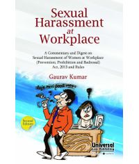 Sexual Harassment at Workplace  A Commentary and Digest on Sexual Harassment of Women at Workplace (Prevention, Prohibition and Redressal) Act, 2013 and Rules, 2nd Edn.