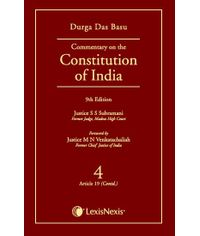 COMMENTARY ON THE CONSTITUTION OF INDIA; VOL. 4 (COVERING ARTICLE 19 (CONTD.))