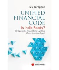 Unified Financial Code? Is India Ready? : A Critique on the Financial Sector Legislative Reforms Commission Report
