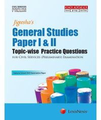 General Studies-Paper I&II (Topic-wise Practice Questions) for Civil Services (Preliminary) Examination