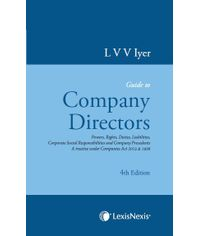 Guide to the Company Directors: Powers, Rights, Duties, Liabilities, Corporate Social Responsibilities and Company Precedents - A Treatise under Companies Act 2013 & 1956