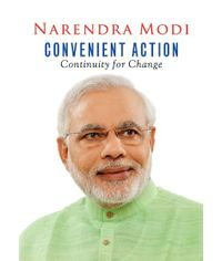Narendra Modi: Convenient Action - Continuity for Change