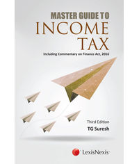 Master Guide To Income Tax (Including Commentary on Finance Act, 2016)
