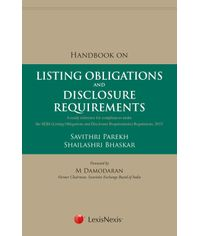 Handbook on Listing Obligations and Disclosure Requirements - A Ready Reference for Compliances under the SEBI (Listing Obligations and Disclosure Req
